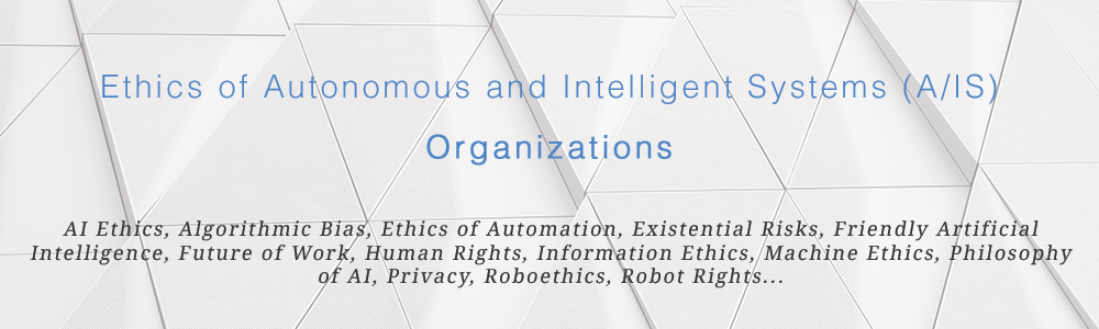 Banner: Organizations related to Ethics of Autonomous and Intelligent Systems (A/IS)